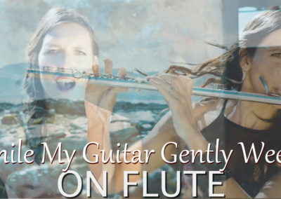 While My Guitar Gently Weeps – with Carina on flute and vocals!